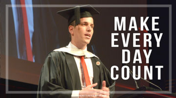 Valedictorian Speech – Make Every Day Count